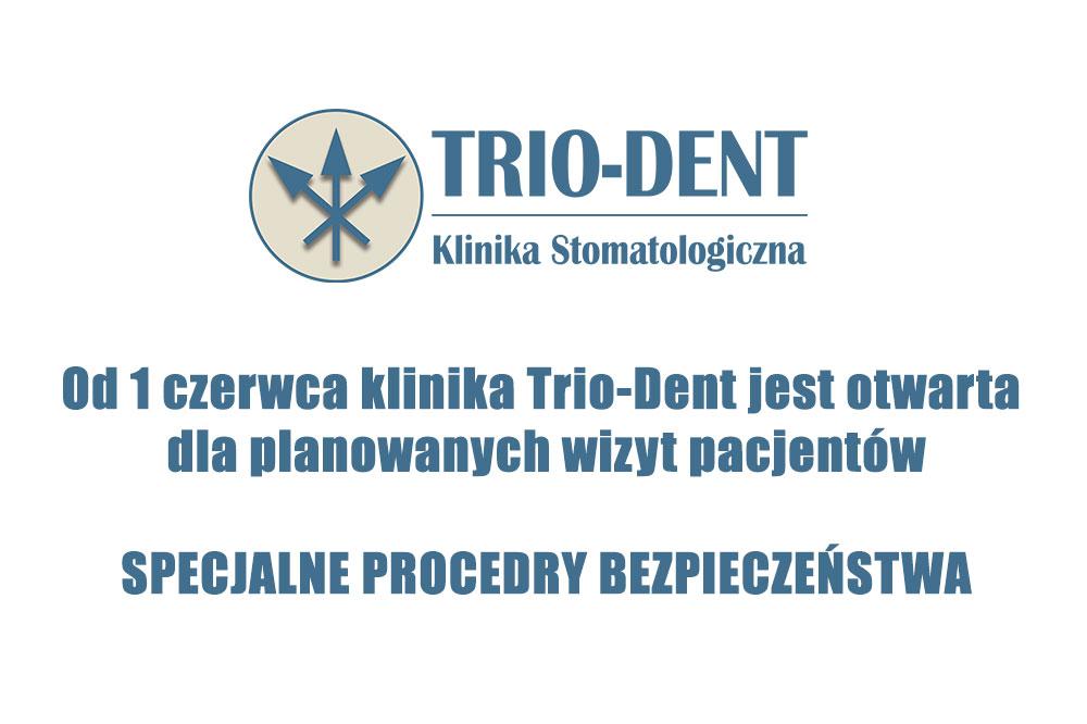 Od 1 czerwca klinika Trio-Dent jest otwarta pacjentów