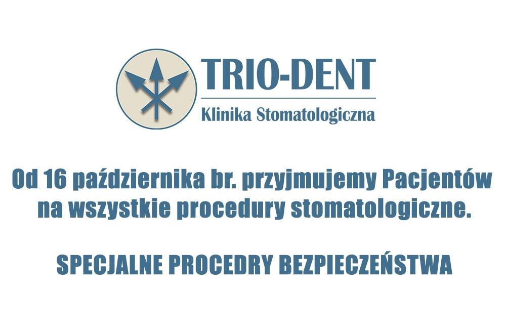Klinika Stomatologiczna Trio-Dent jest otwarta dla wizyt Pacjentów